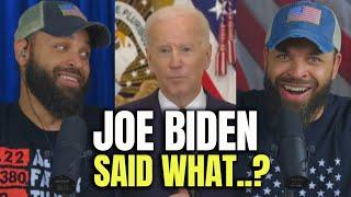 Joe Biden Said What?