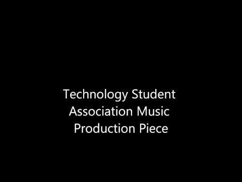 Technology Student Association Music Production Piece