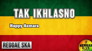 Tak Ikhlasno - Happy Asmara Reggae SKA Version Cover by Kembar SKA