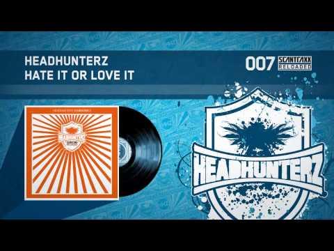 Headhunterz - Hate It Or Love It (HQ)