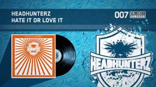 Headhunterz - Hate It Or Love It (HQ)