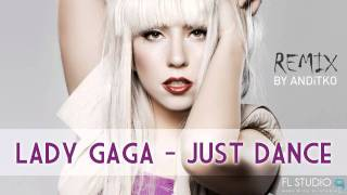 Lady Gaga - Just Dance Remix By ANDiTKO [Instrumental]