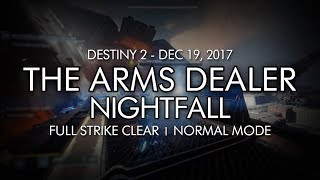 Destiny 2 - Nightfall: The Arms Dealer - Full Strike Clear Gameplay (Week 16)