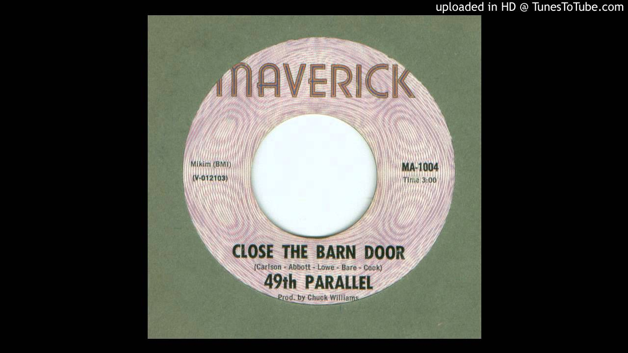 49th Parallel Close The Barn Door 1969 Youtube
