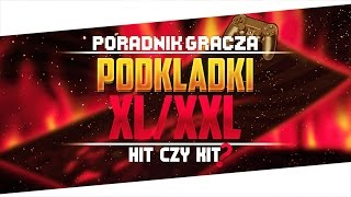 Podkładki pod myszkę XL/XXL Hit czy kit? Poradnik gracza