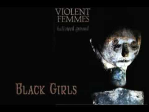 Violent Femmes -  Black Girls.flv mp3