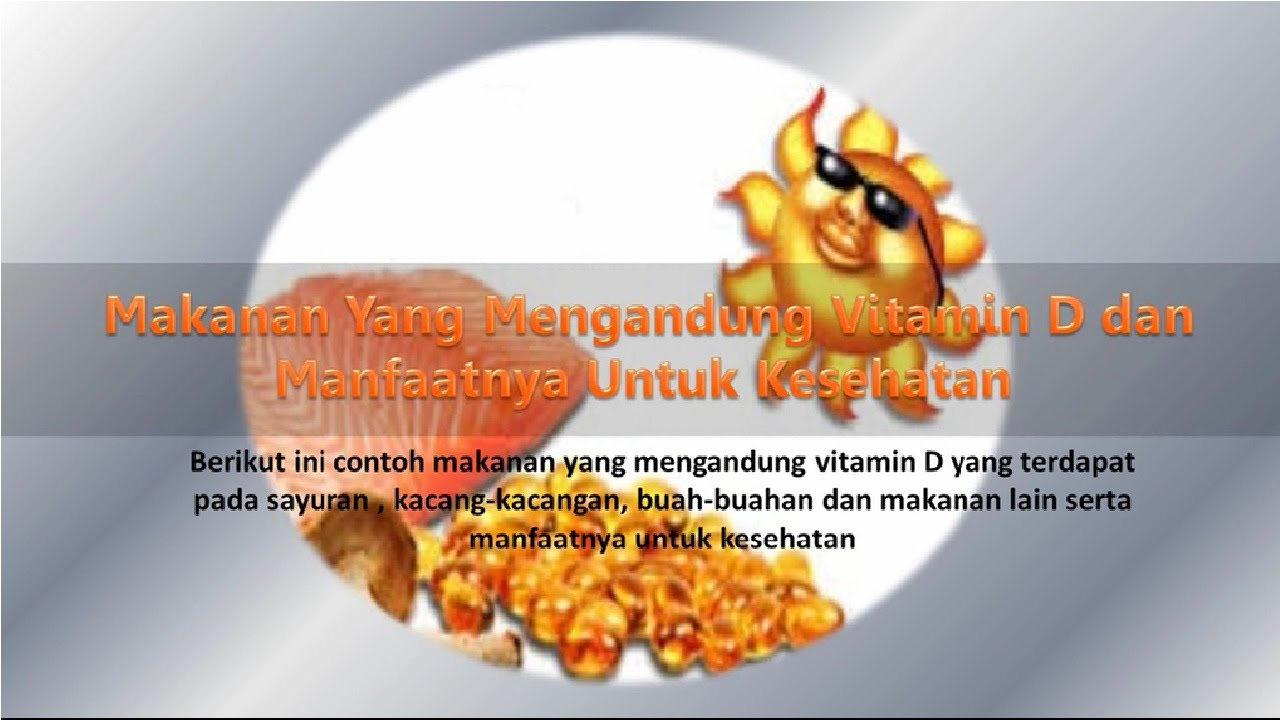 Makanan Yang Mengandung Vitamin D Dan Manfaatnya Untuk Kesehatan