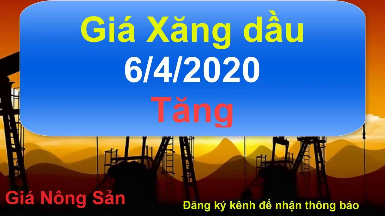 Giá xăng dầu hôm nay 6/4 tiếp tục gia tăng