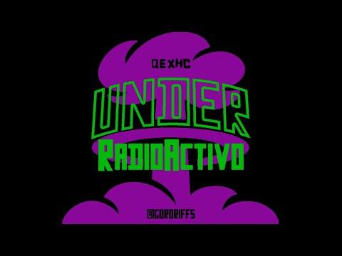 Under RadioActivo - Hardcore Metal Punk Hip Hop Noise hecho en Ecuador [24/7 Online Radio]