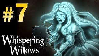 Whispering Willows (Horror) - Walkthrough Part 7 Gameplay 1080p