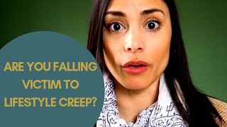 Lifestyle Creep: What it is and How to avoid it