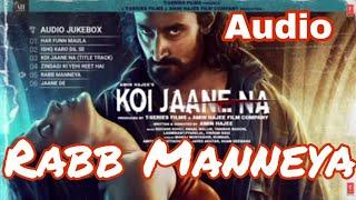 Rabb Manneya (Koi Jaane Na) Lakhwinder Wadali, Neeti Mohan Mp3 Song Download