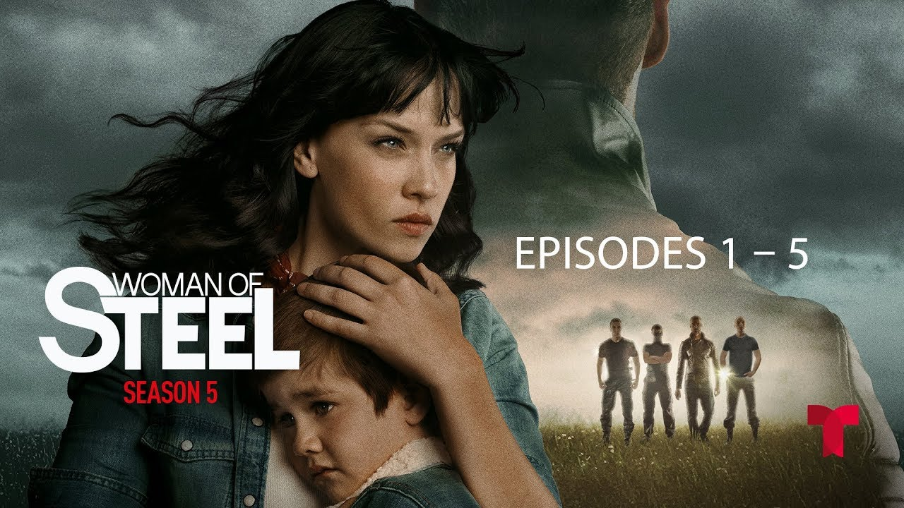 Download CATCH UP: Woman of Steel - Season 5 Ep.1- 5
