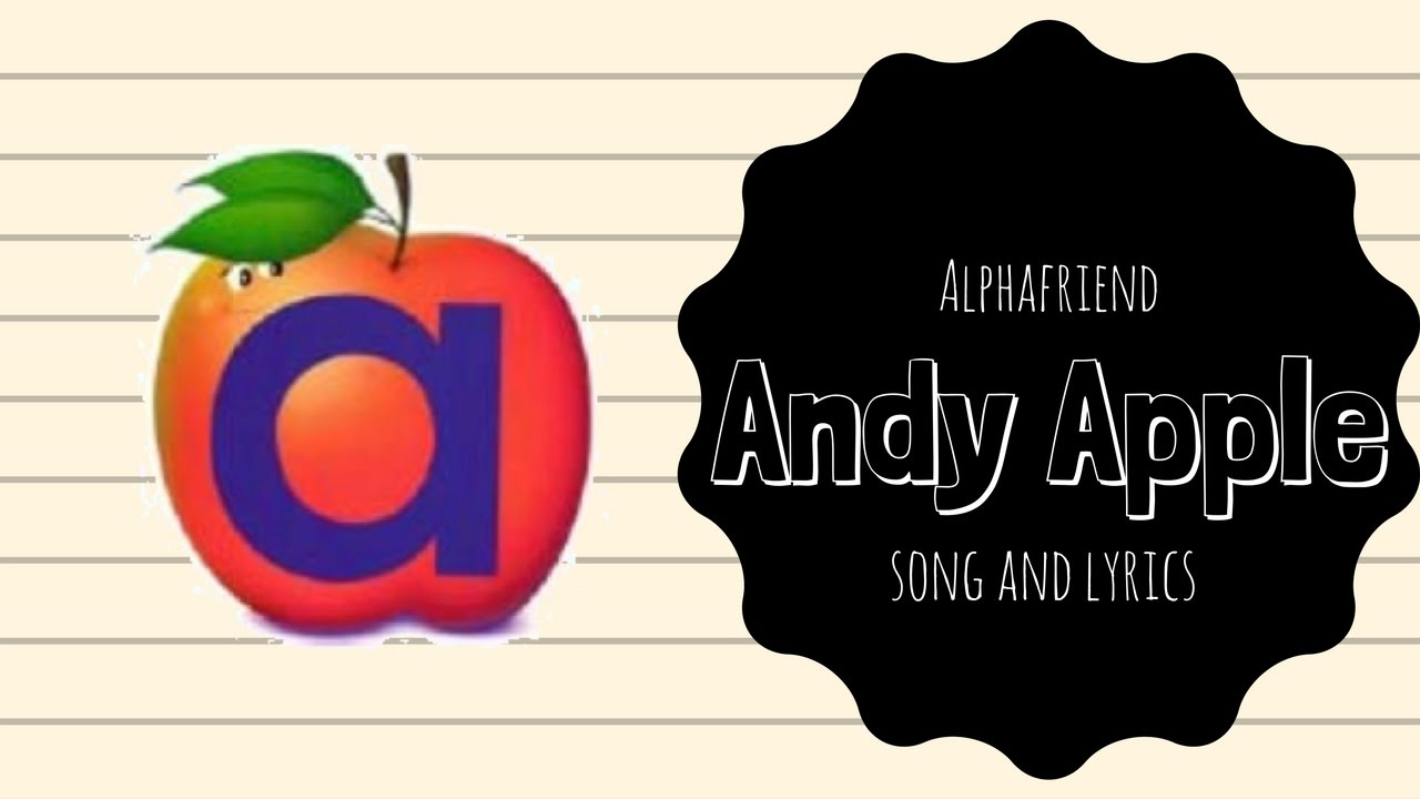 image regarding Alphafriends Printable named Andy Apple Alphafriend Track (with Lyrics)
