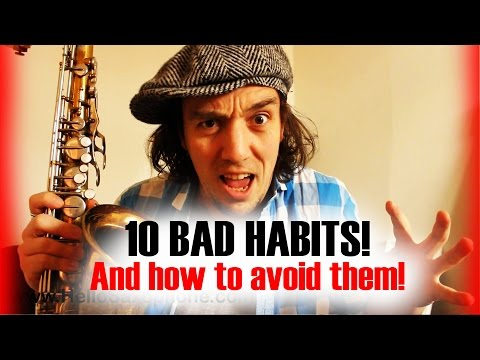 Saxophone - 10 bad habits that hold back beginning saxophone