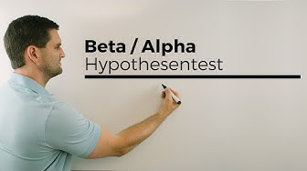 Beta (Fehler 2. Art), Alpha (Fehler 1.Art), Hypothesentest, Stochastik | Mathe by Daniel Jung