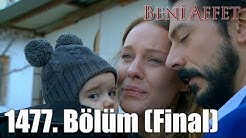 Beni Affet 1477. Bölüm (Final)