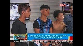 BP: 3 nangholdap at nanaksak umano ng lalaki sa Tondo, arestado