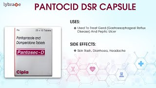 PANTOCID DSR CAPSULE: Uses, Side Effects, Dosage | 1:36 Mins Short Guide | Lybrate