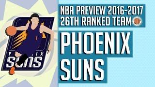 Phoenix Suns   2016-17 NBA Preview (Rank #26)