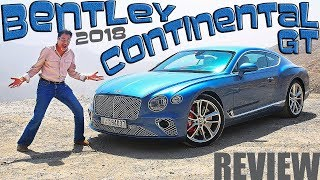 Bentley Continental GT 2018 Review - The Best GT By Far!