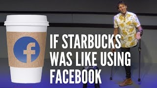 If Starbucks Was Like Using Facebook