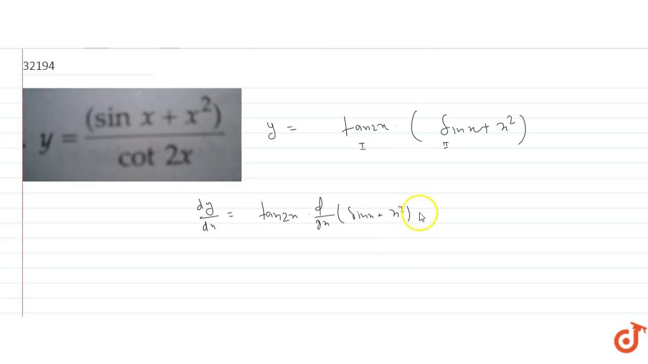 `y=((sinx+x^2)/(cot2x)` - YouTube