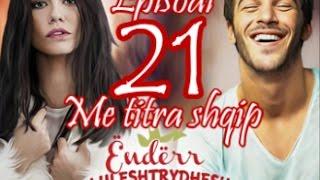 Çilek Kokusu ( Ëndërr luleshtrydhesh ) - Episodi 21 Me titra shqip