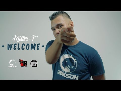 Mister -T • Welcome  • [ Street Clip ] 2018