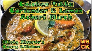 Chicken Tikka Coriander & Lemon Achari Mirch (restaurant Style)