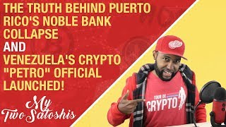 The Truth Behind Puerto Rico's Noble Bank Collapse + Venezuela's Crypto