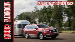 [STYLISH] 2019 Subaru Ascent First Drive Review    A three-row do-over, WOW!