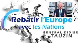 Général TAUZIN - Rebâtir l'Europe avec les Nations