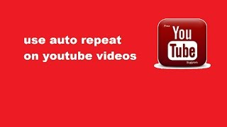how to use auto repeat on youtube videos