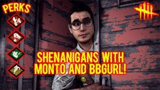 Shenanigans With Monto and BBGurl! - Survivor Gameplay - Dead By Daylight