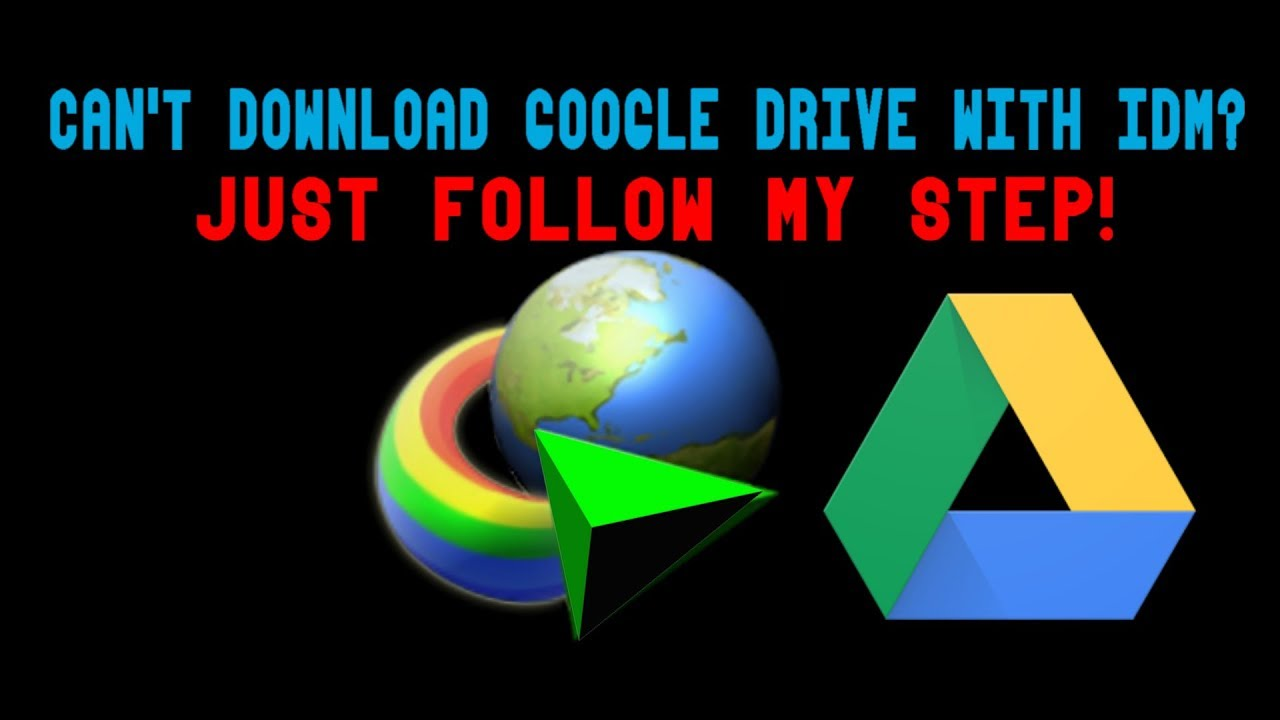 How to Download Google Drive files with IDM - (Can't Download Google Drive  With IDM?) 2018