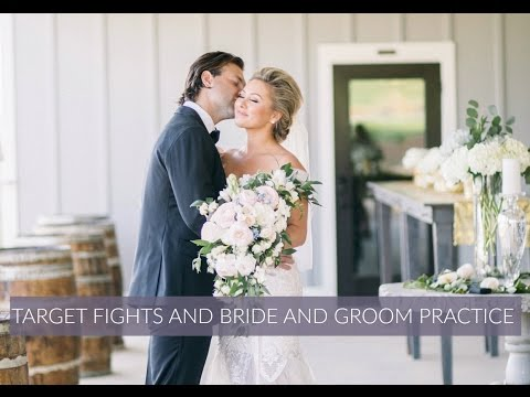 TARGET FIGHTS AND BRIDE AND GROOM PRACTICE // APR 4-15