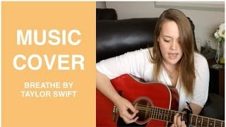 BREATHE - ARIANNA PFLEDERER COVER (Taylor Swift)