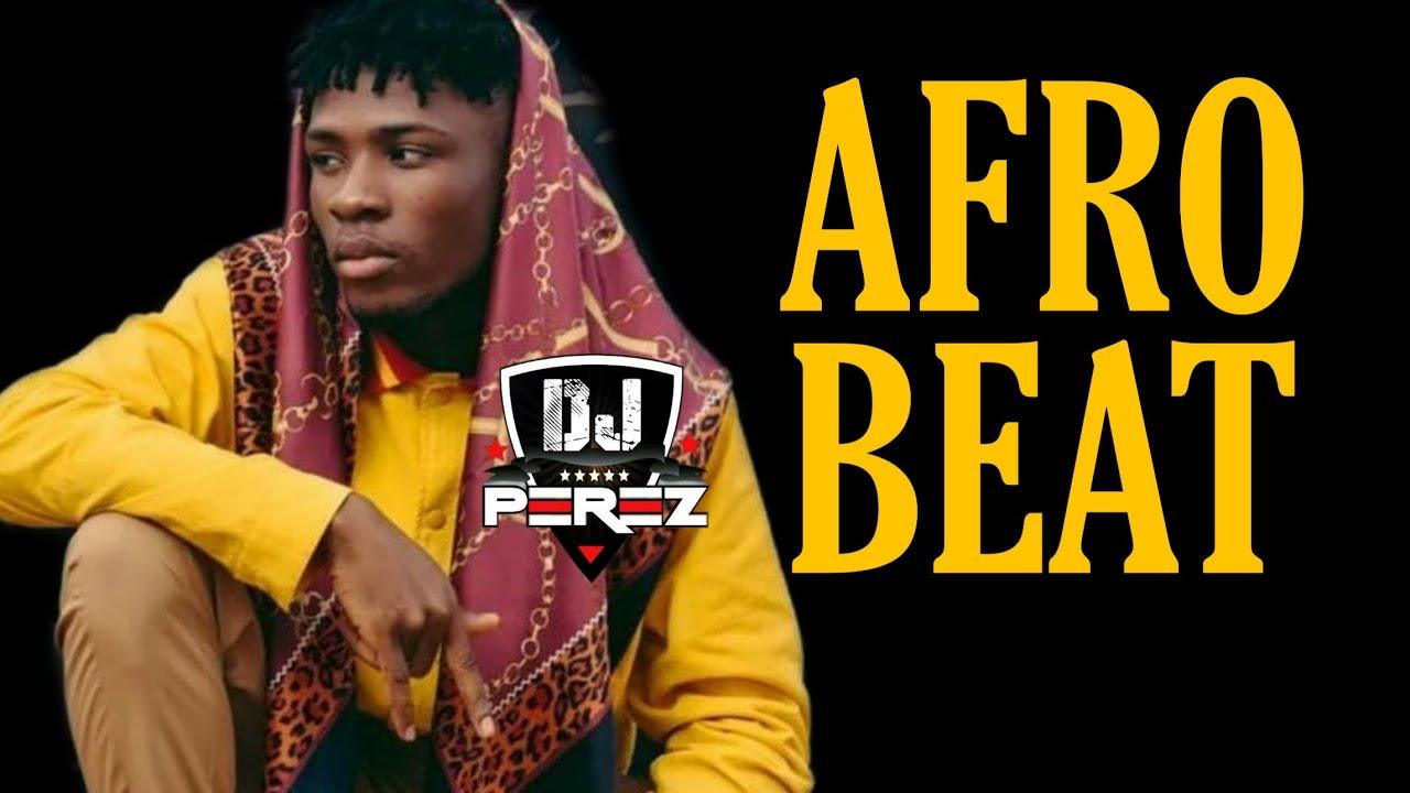 Download Top Afrobeat Mix 2021 | Afrobeat 2021 | Naija 2021 | DJ Perez