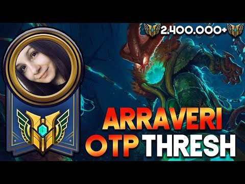 ARRAVERI | OTP THRESH [2.400.000+ MASTERY POINT]