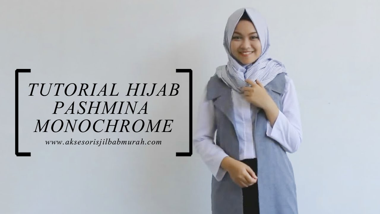 Tutorial Hijab Pashmina Monochrome Simple Dan Cantik From AJMI
