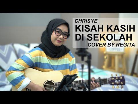 KISAH KASIH DI SEKOLAH - CHRISYE COVER BY REGITA ( HD AUDIO )