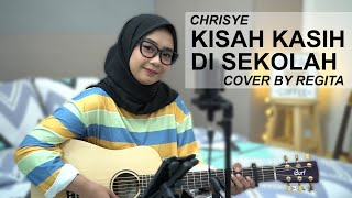 KISAH KASIH DI SEKOLAH - CHRISYE COVER BY REGITA ( HD AUDIO )