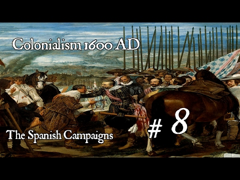 Colonialism 1600 AD - Spanish Campaign #8 The Empire of Spain Strikes back