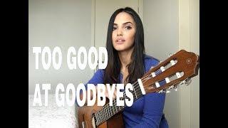 Too Good at Goodbyes Sam Smith cover by Luciana Ribeiro