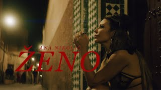 ANA NIKOLIC - ZENO (OFFICIAL VIDEO)