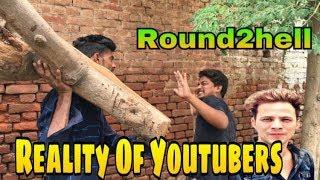 REALTIY OF YOUTUBE | Round2hell R2h | John jack a2z