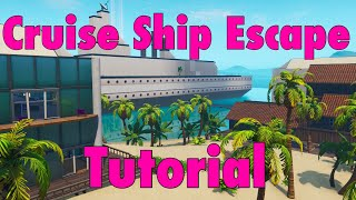 Fortnite Cruise Ship Escape Tutorial! Code: 6697-1781-1082