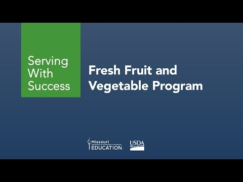 Fresh Fruit and Vegetable Program - Serving With Success