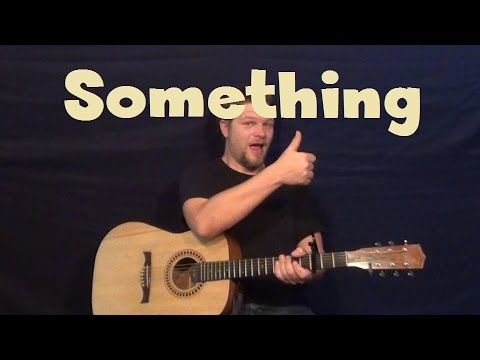 Something (The Beatles) Easy Strum Chord Guitar Lesson Tutorial with Licks and Solo TAB